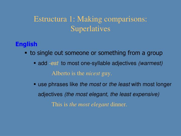 Estructura 1: Making comparisons: Superlatives