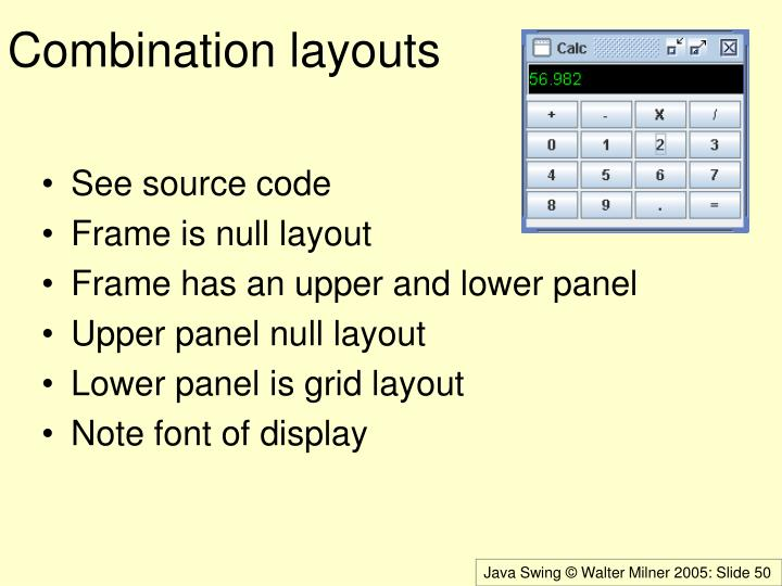 Combination layouts