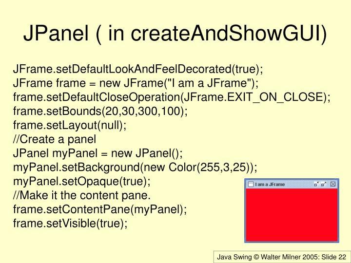 JPanel ( in createAndShowGUI)