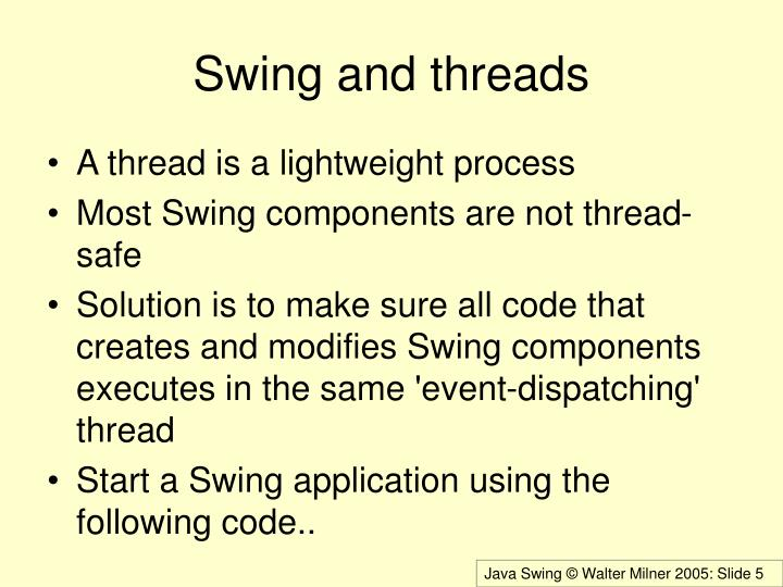 Swing and threads