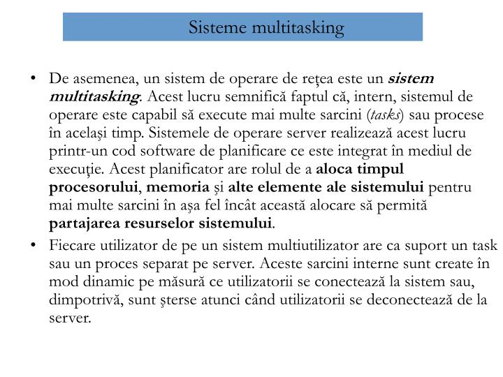 De asemenea, un sistem de operare de reţea este un
