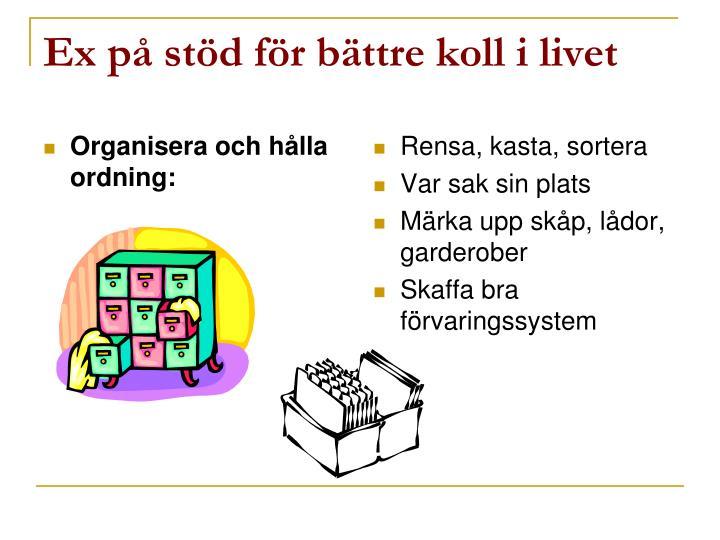 Organisera och hålla ordning: