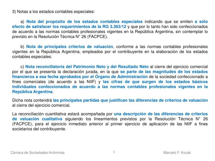 3) Notas a los estados contables especiales: