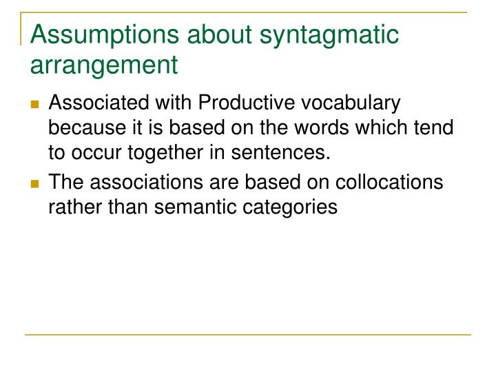 Assumptions about syntagmatic arrangement