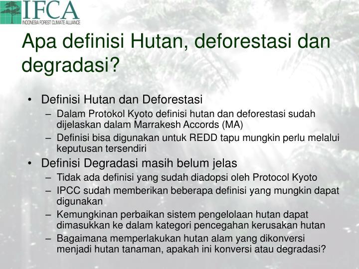 Apa definisi Hutan, deforestasi dan degradasi?