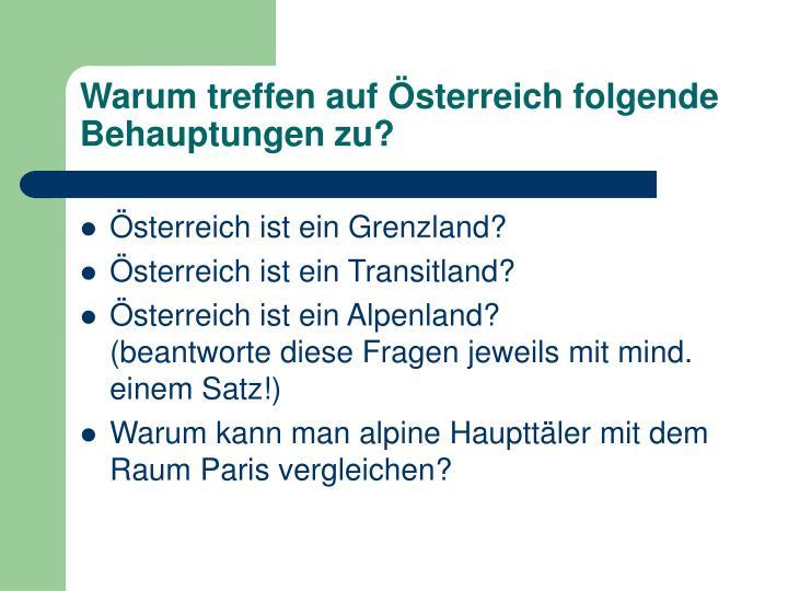 Warum treffen auf Österreich folgende Behauptungen zu?