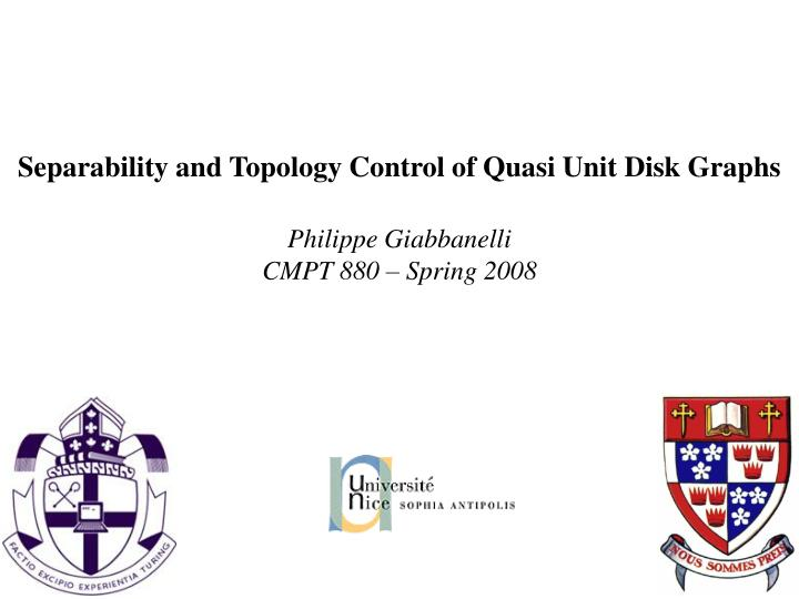 Separability and Topology Control of Quasi Unit Disk Graphs