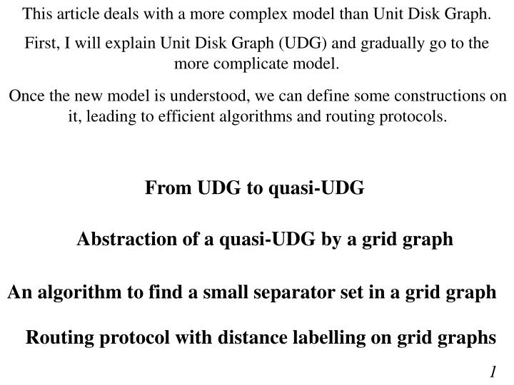 This article deals with a more complex model than Unit Disk Graph.