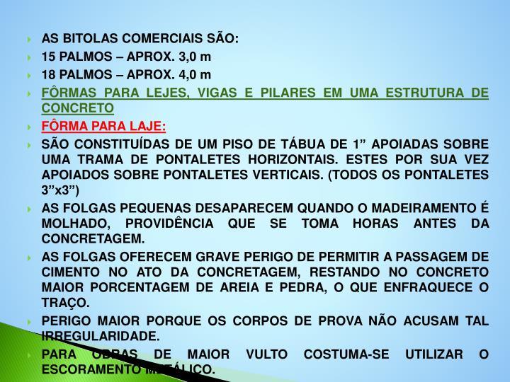 AS BITOLAS COMERCIAIS SÃO: