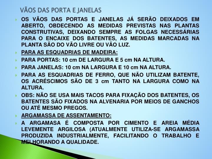 VÃOS DAS PORTA E JANELAS