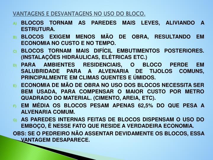 VANTAGENS E DESVANTAGENS NO USO DO BLOCO.