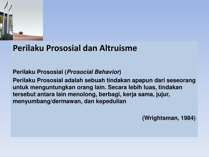 Perilaku Prososial dan Altruisme