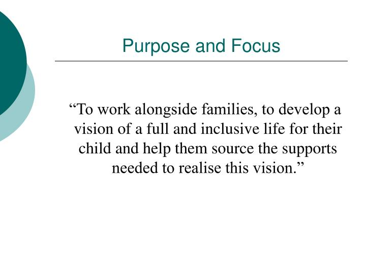 Purpose and Focus