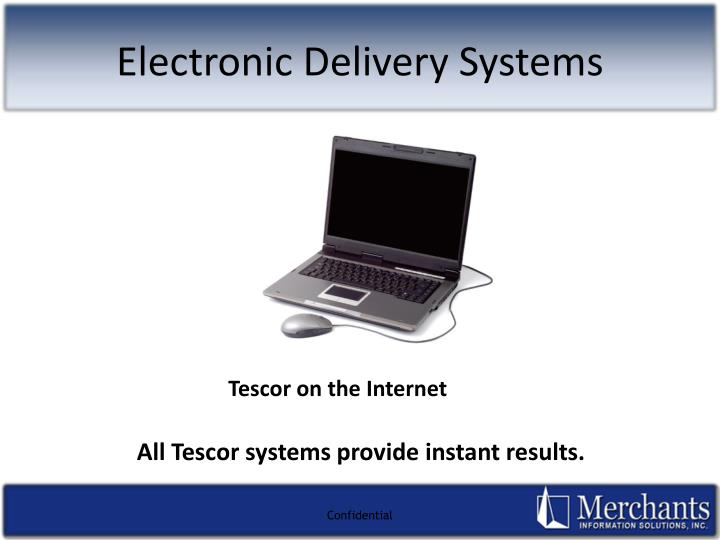 Electronic Delivery Systems