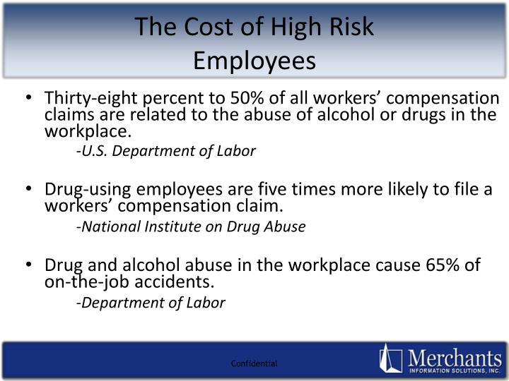 Thirty-eight percent to 50% of all workers' compensation claims are related to the abuse of alcohol or drugs in the workplace.