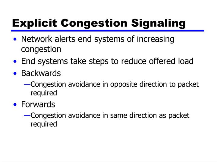 Explicit Congestion Signaling