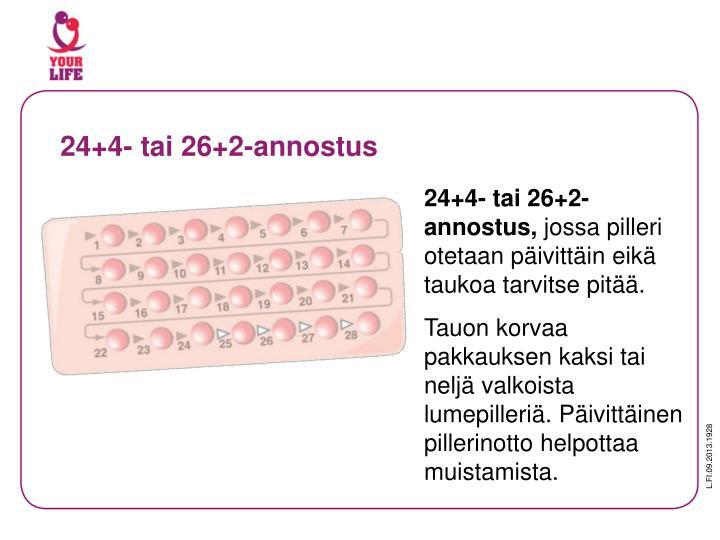 24+4- tai 26+2-annostus
