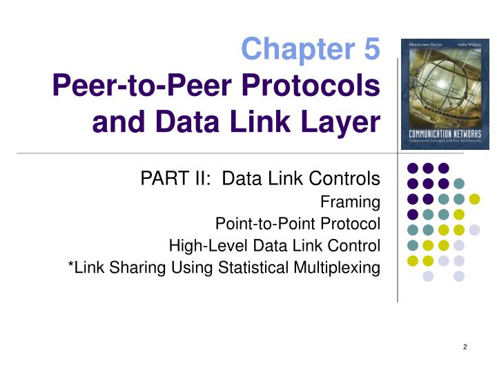 Chapter 5 peer to peer protocols and data link layer1