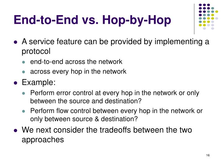 End-to-End vs. Hop-by-Hop