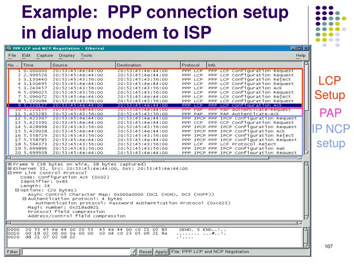 Example:  PPP connection setup in dialup modem to ISP