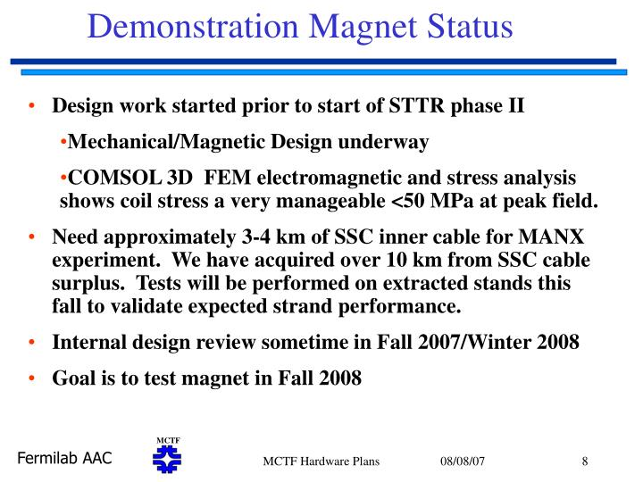 Demonstration Magnet Status