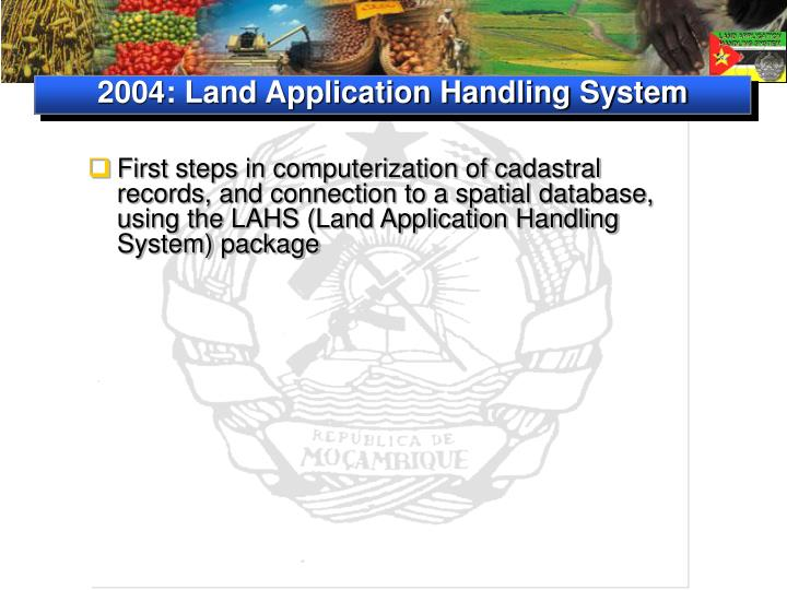 2004: Land Application Handling System