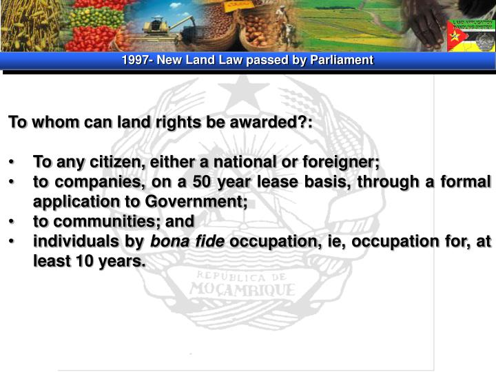 1997- New Land Law passed by Parliament