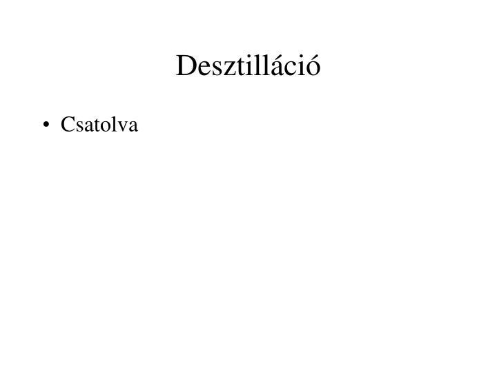 Desztilláció