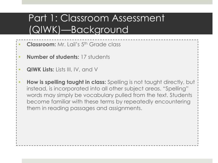 Part 1 classroom assessment qiwk background