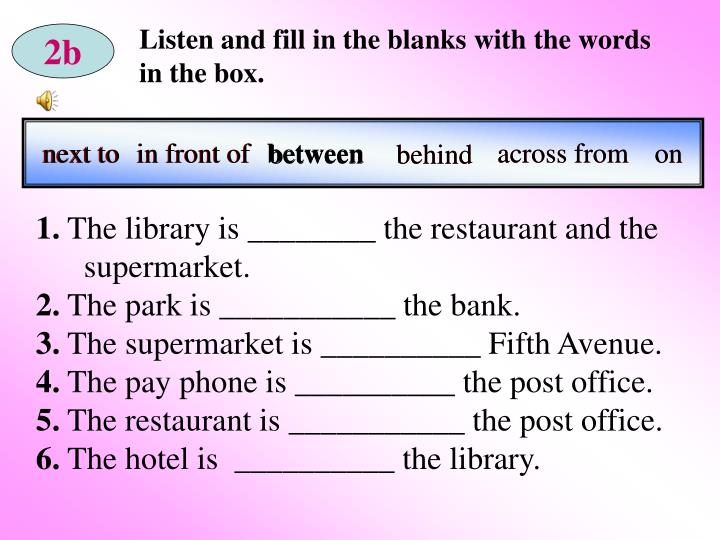 Listen and fill in the blanks with the words in the box.