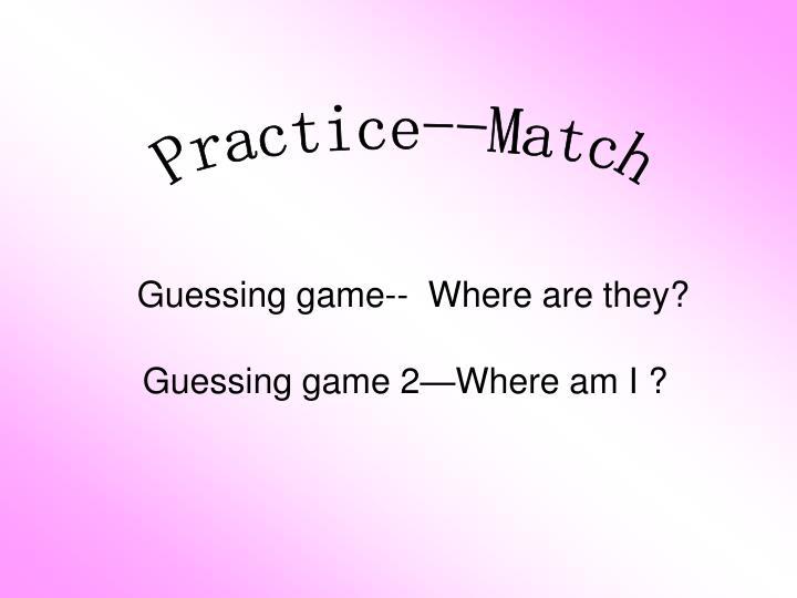 Practice--Match