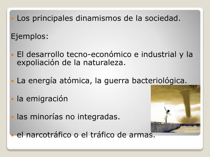 Los principales dinamismos de la sociedad.