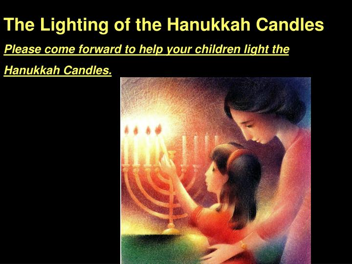 The Lighting of the Hanukkah Candles