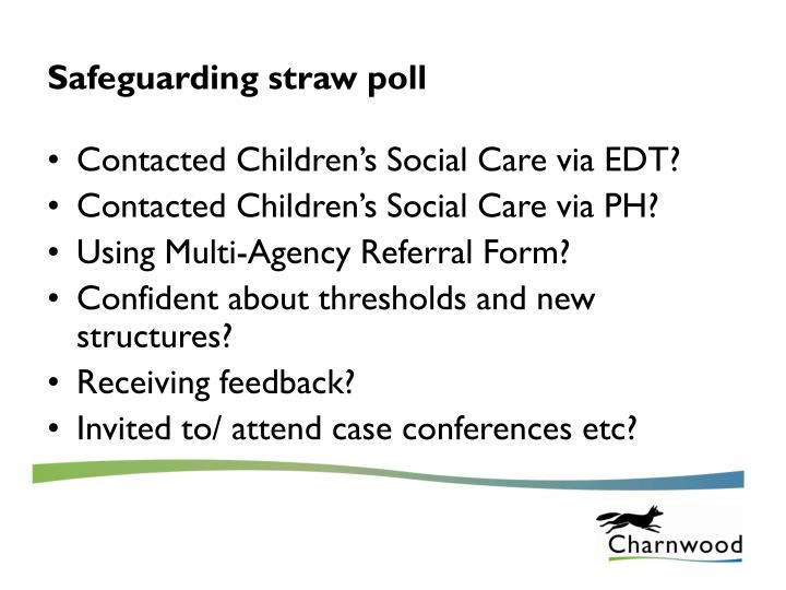 Safeguarding straw poll