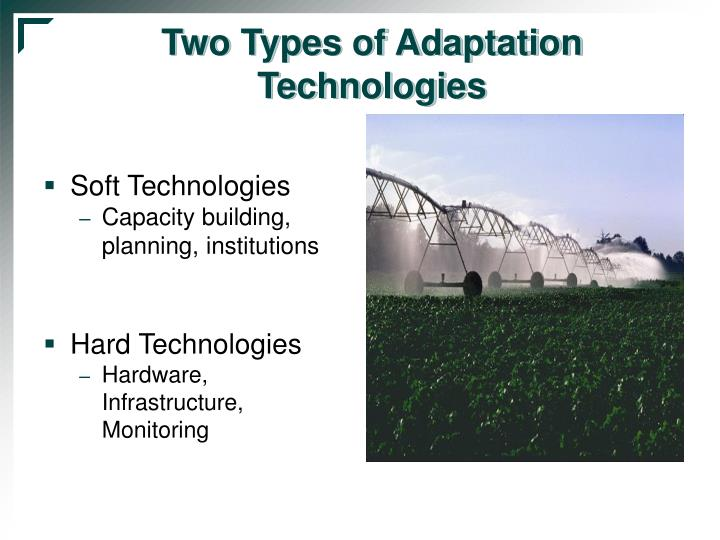 Two Types of Adaptation Technologies