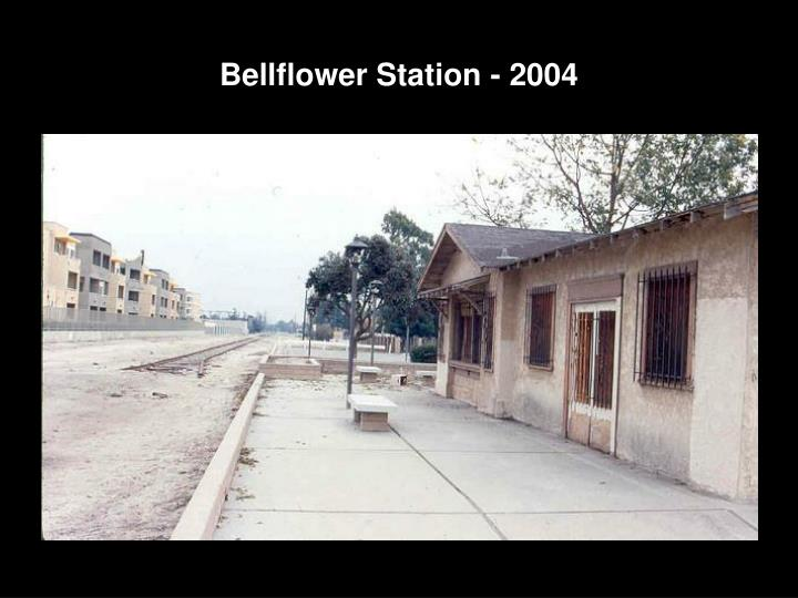 Bellflower Station - 2004