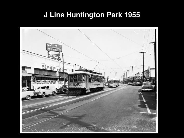 J Line Huntington Park 1955