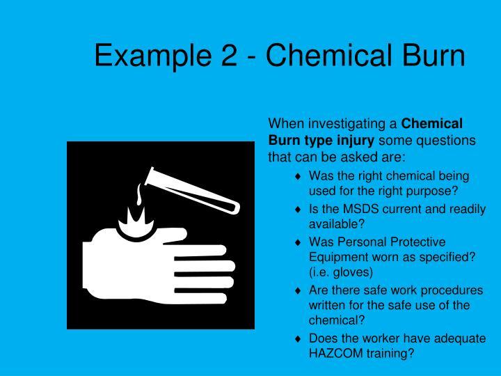 Example 2 - Chemical Burn