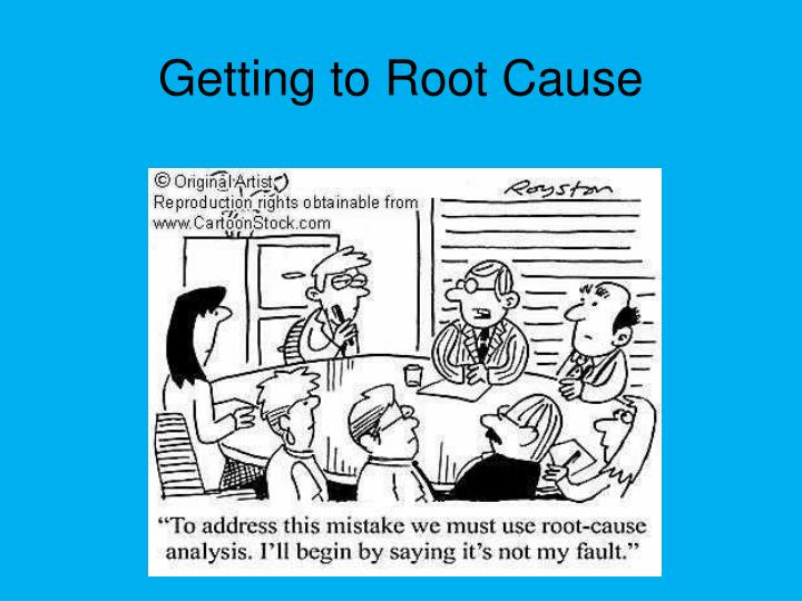 Getting to Root Cause