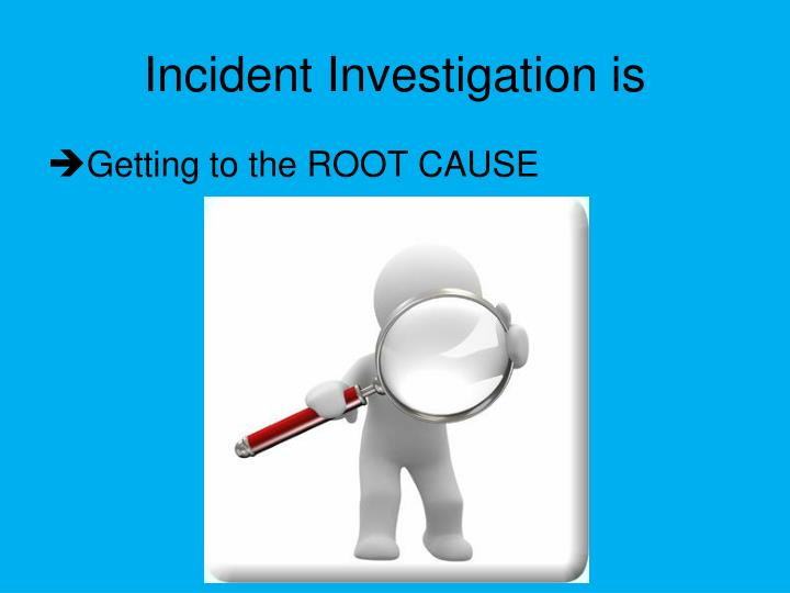 Incident Investigation is