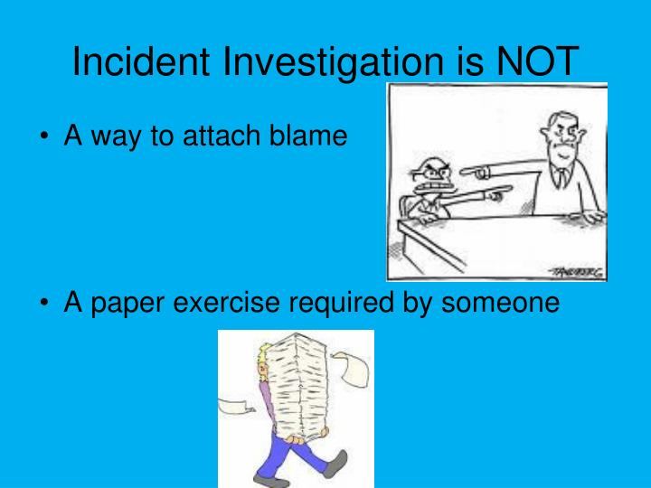 Incident investigation is not