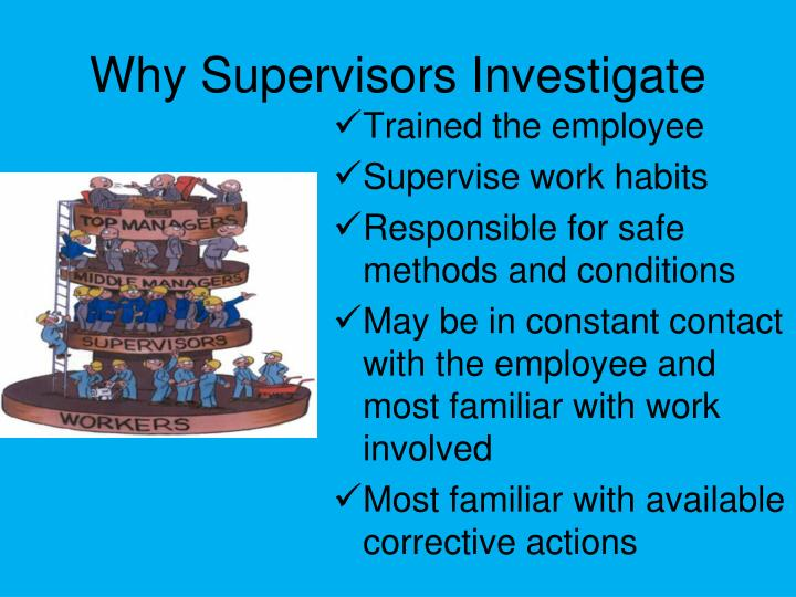 Why Supervisors Investigate
