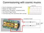 commissioning with cosmic muons