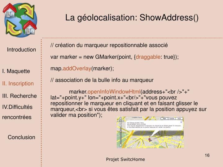 La géolocalisation: ShowAddress()