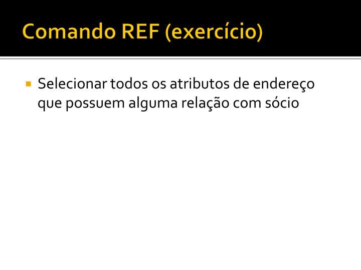 Comando REF (exercício)