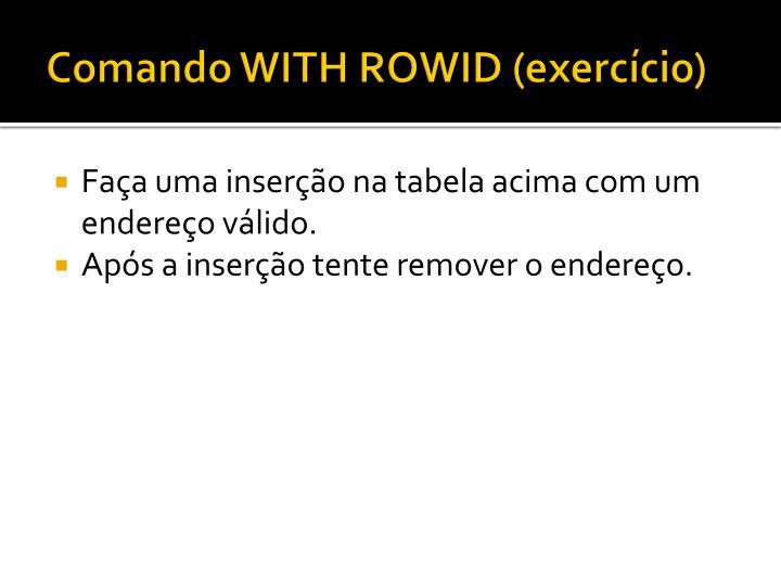 Comando WITH ROWID (exercício)