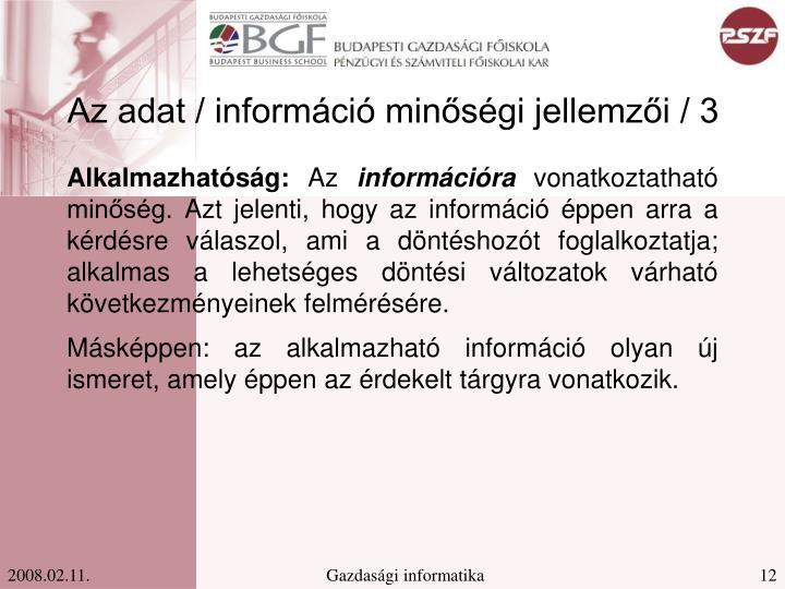 Az adat / információ minőségi jellemzői / 3