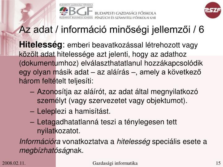 Az adat / információ minőségi jellemzői / 6