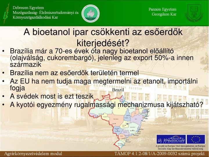 A bioetanol ipar csökkenti az esőerdők kiterjedését?