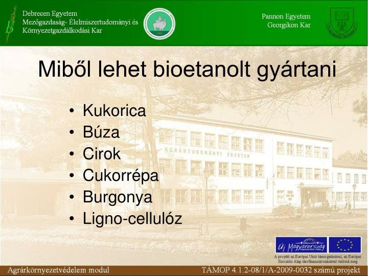 Miből lehet bioetanolt gyártani